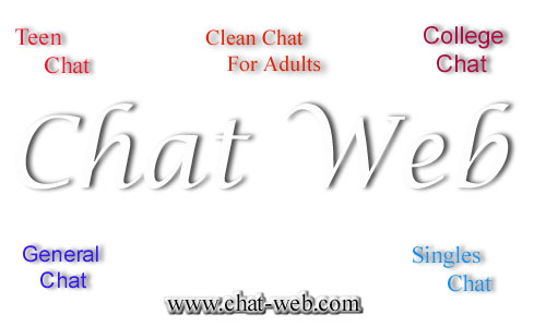 Chat-Web.com The place to chat on the web today. Please select a chat room. Chat web offers chat rooms for teens, singles, college students along with general chat rooms for everyone.